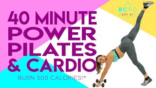 40 Minute Power Pilates and Cardio Workout 🔥Burn 500 Calories!* 🔥 Day 61 | RC90