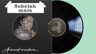 armand maulana - sebelah mata karaoke
