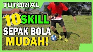 10 SKILL SEPAK BOLA UNTUK PEMULA ● DRIBBLING ● BASIC SKILLS