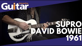 Supro David Bowie 1961 Guitar | Review