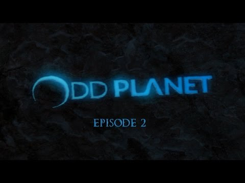 OddPlanet Episode 2