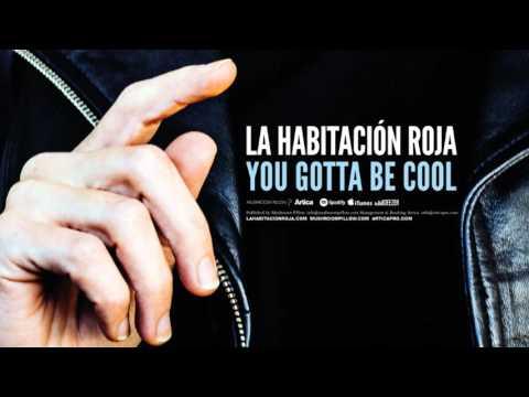Letra You Gotta Be Cool La Habitacin Roja De Cancion
