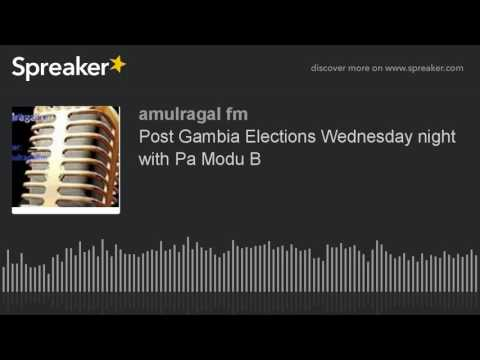 Post Gambia Elections Wednesday night with Pa Modu B (part 1 of 3)