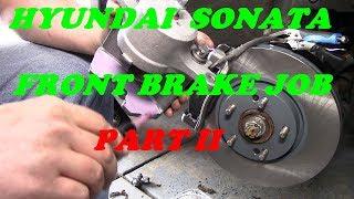Hyundai Sonata Front Brake Job Part 2