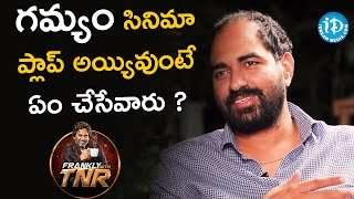 What Would You Do If Gamyam Movie Was A Flop - Krish | Frankly With TNR | Talking Movies With iDream
