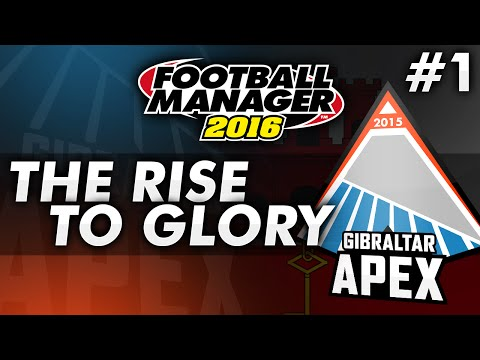 The Rise To Glory - Episode 1: Welcome to the Apex | Football Manager 2016