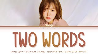 Download Wendy (RED VELVET) - Two Words (웬디 두 글자) | START-UP OST Part.11(Color Coded Lyrics Han/Rom/Eng/가사)