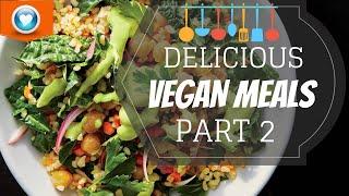 How To Make Delicious Vegan Meals: 5 recipes Part 2 كيفية جعل وجبات نباتية لذيذة: 5 وصفات - الجزء 2