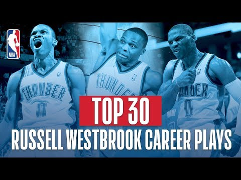 Russell Westbrooks Top 30 Plays of His NBA Career