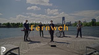 Paul Schuster - Fernweh [Official Video]