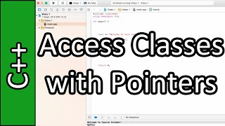 Access Classes using Pointers - C++ Programming Tutorial #33 (PC / Mac 2015)