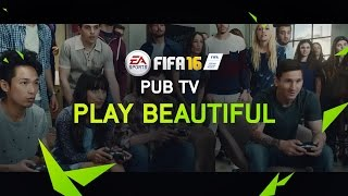 FIFA 16 - Play Beautiful - Pub TV officielle