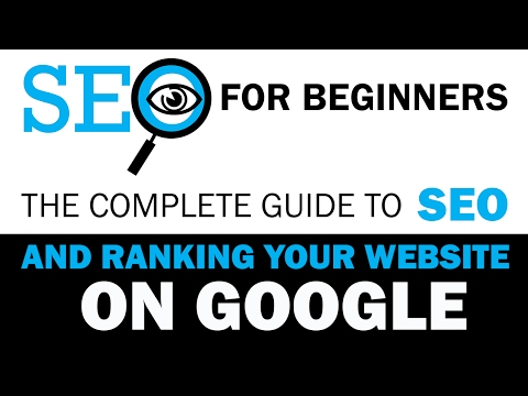 SEO For Beginners - The Complete Guide To SEO and Ranking Your Website on Google