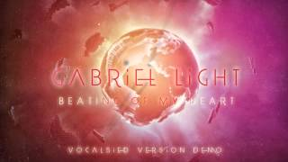 Gabriel Light-Beating of My Heart (Vocalised Demo)