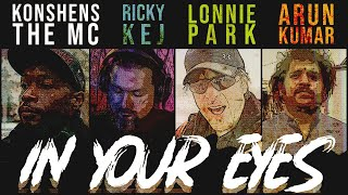 In Your Eyes | Ricky Kej | Konshens the MC | Lonnie Park | Arun Kumar
