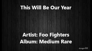 This Will Be Our Year - Foo Fighters