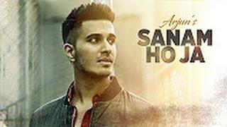 Sanam Ho Ja Video Song  Arjun Latest Hindi
