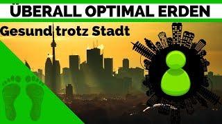 Überall optimal Erden trotz Asphalt & co - Earthing Lifestyle in der Stadt - Earthing deutsch