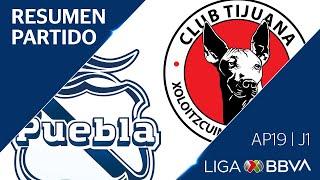 Resumen y Goles | Puebla vs Tijuana | Liga BBVA MX - Apertura 2019 - Jornada 1