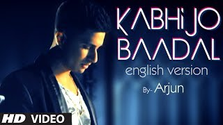 Kabhi Jo Baadal Barse English Version (Song Teaser) By Arjun Feat. Arijit Singh