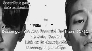 Descargar We Are Peaceful Brothers 15/15 [K-Drama] [HD] [Sub. Español] [Mega]