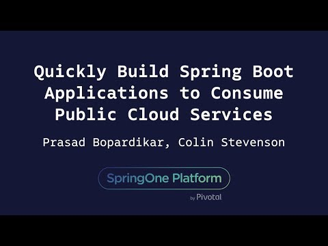 Quickly Build Spring Boot Applications to Consume Public Cloud Services - Bopardikar, Stevenson