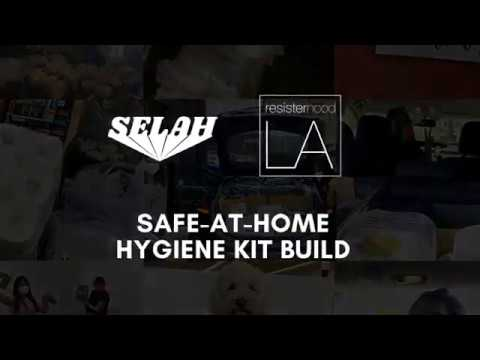 SELAH & resisterhoodLA's Safe-At-Home Hygiene Kit Build