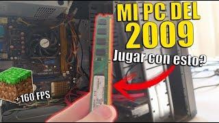 Se puede Jugar con MI PC DEL 2009? (2GB DE RAM)