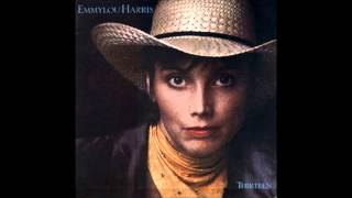 When I was yours. Emmylou Harris.