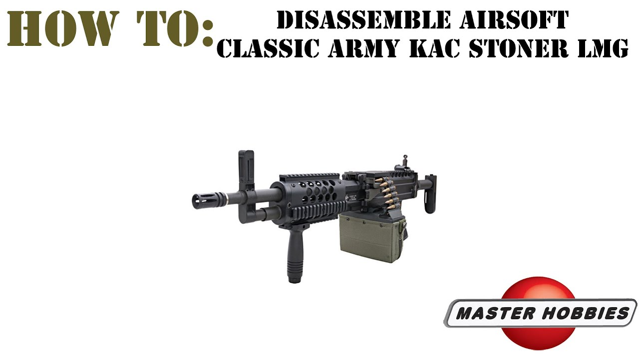 How to disassemble the airsoft Knight's Armament Stoner LMG
