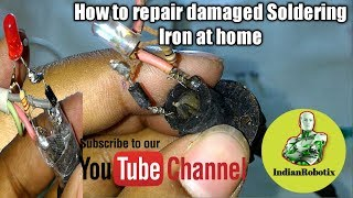 How to repair damaged Soldering Iron at home || IndianRobotix