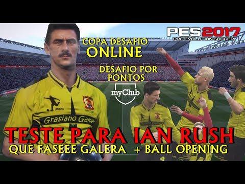 PES2017 MYCLUB COPA DESAFIO ONLINE - DESAFIO POR PONTOS - TESTE PARA IAN RUSH + BALL OPENING #43