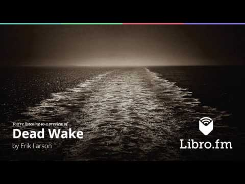 dead-wake:-the-last-crossing-of-the-lusitania-by-erik-larson-(audiobook-excerpt)