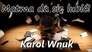 """Matma da się lubić - Karol Wnuk (mel.: """"W stronę słońca"""" - E. Lisowska)"""
