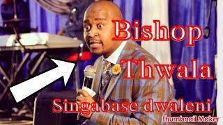 Bishop Twala's sermon (Singabase dwaleni)