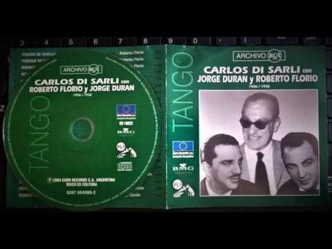 Carlos Di Sarli - Jorge Durán - Roberto Florio