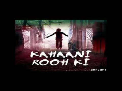 Kahaani Rooh Ki By Tarique Ahmad (Horror Story Part 7) | Krishna Kant