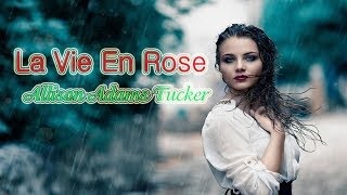비오는 날 듣기좋은 노래-La Vie En Rose(Allison Adams Tucker)