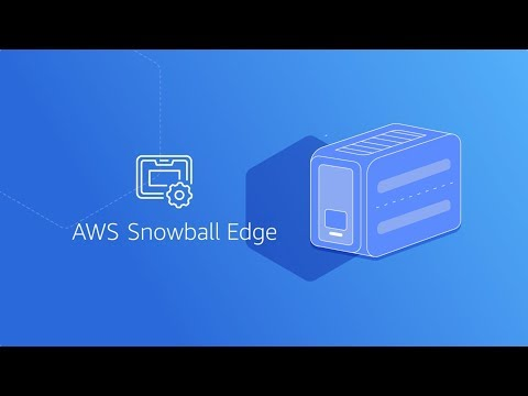 AWS Snowball Edge Overview