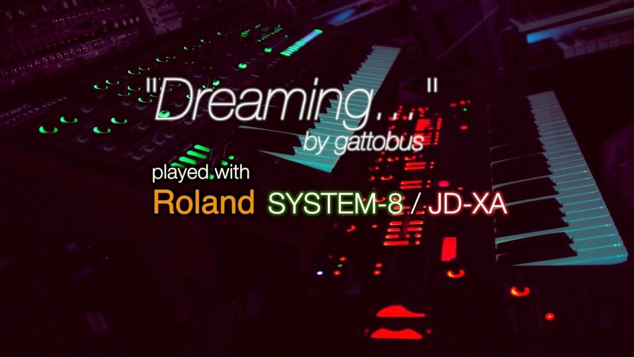 "Roland SYSTEM-8 / JD-XA - ""Dreaming"" by gattobus"