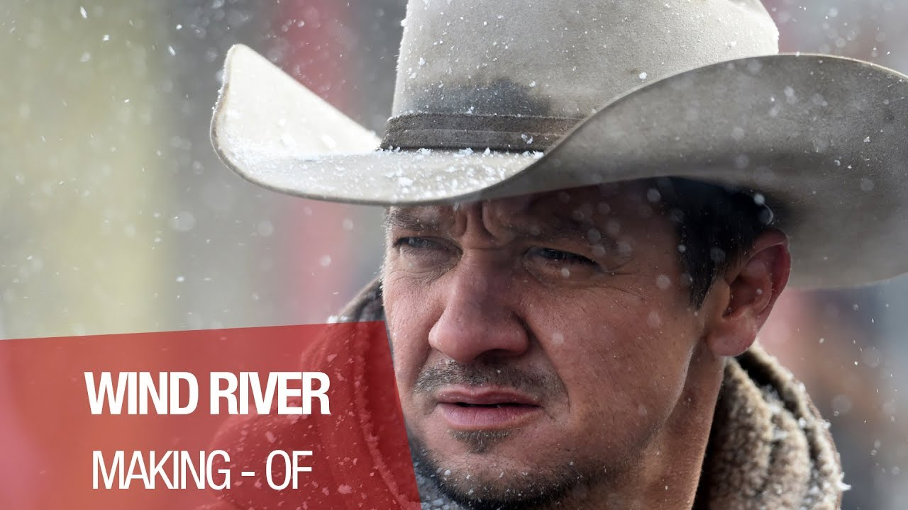 WIND RIVER - Making Of - Renner - VOSTF