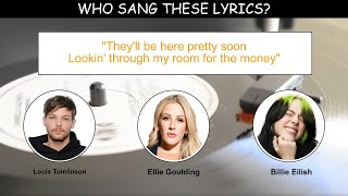 Who Said These Lyrics? Guess Who Said It - PART 2 - | Pop Singers | Fun Quiz Questions