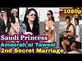 Saudi Princess Ameerah al Taweel 2nd Secret Marriage & her new Lifestyle