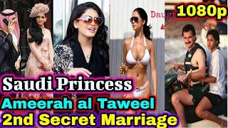Saudi Princess Ameerah al Taweel 2nd Secret Marriage & her new Lifestyle