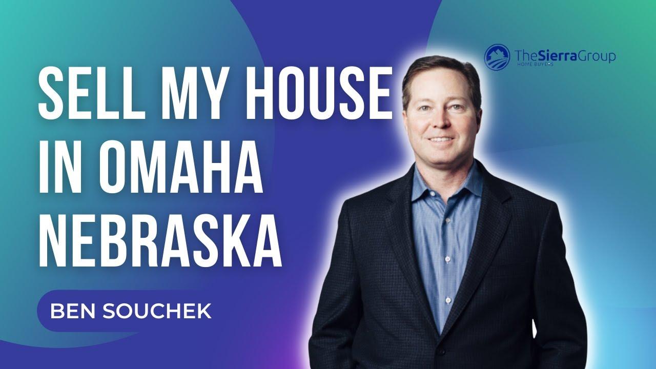 Sell My House In Omaha Nebraska