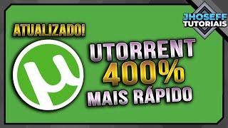Como deixar seu Utorrent 400% mais rápido - Atualizado!