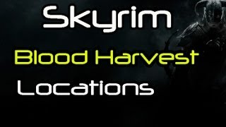 Repeat youtube video [HD] Skyrim- All Harvest Blood Locations (LOOK IN DESC FOR BETTER VIDEO)