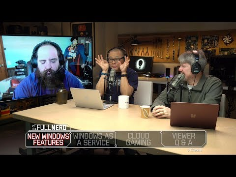 Upcoming Windows 10 Features, Windows As A Service, Cloud Gaming and more | The Full Nerd Ep 42