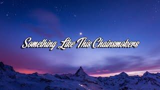 Something Like This Chainsmokers - Lirik dan Arti (Bahasa Indonesia)
