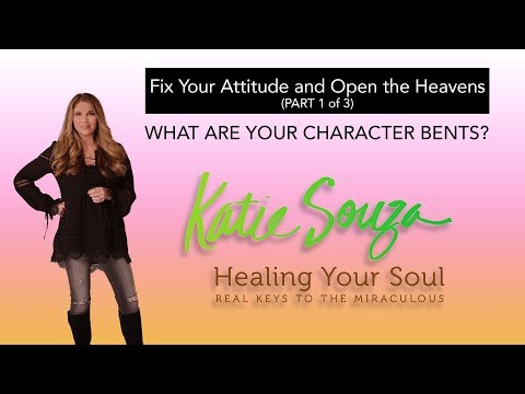 ep. 97 Fix Your Attitude and Open the Heavens (part 1 of 3)
